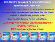 Dermology Hair Removal Cream works equally well on men and women
