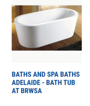 Looking for baths and spa baths in Adelaide? BRWSA is here for you